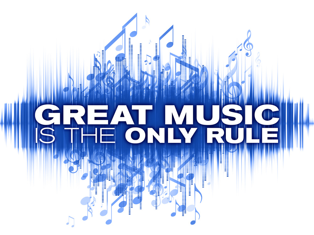 GREAT MUSIC is the ONLY RULE